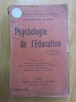 Anticariat: Gustave Le Bon - Psychologie de l'Education