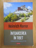 Anticariat: Heinrich Harrer - Intoarcerea in Tibet