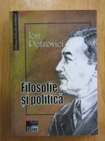 Anticariat: Ion Petrovici - Filosofie si politica