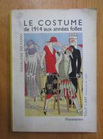 Madeleine Delpierre - Le costume de 1914 aux annees folles