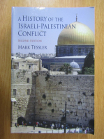 Anticariat: Mark Tessler - A History of the Israeli Palestinian Conflict