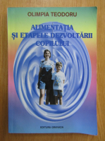 Anticariat: Olimpia Teodoru - Alimentatia si etapele dezvoltarii copilului