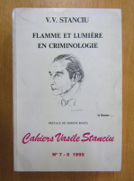 Anticariat: V. V. Stanciu - Flamme et lumiere en criminologie