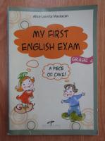 Alice Loretta Mastacan - My First English Exam. A Piece of Cake!