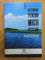 Augustin Darjan - Dictionar pentru micii pescari