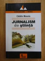 Catalin Mosoia - Jurnalism de stiinta