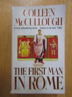 Colleen McCullough - The First Man in Rome