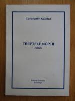 Constantin Kapitza - Treptele noptii