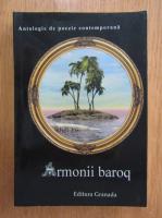 Corneliu Sarbu - Armonii baroq. Antologie de poezie contemporana