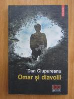 Dan Ciupureanu - Omar si diavolii