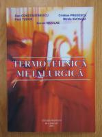 Dan Constantinescu - Termotehnica metalurgica