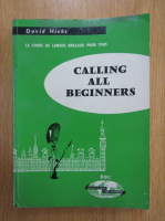 David Hicks - Calling All Beginners