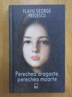 Flaviu George Predescu - Perechea dragoste, perechea moarte