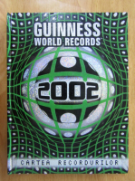 Anticariat: Guiness World Records 2002