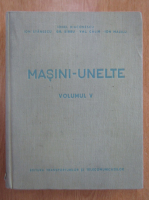 Ionel Diaconescu - Masini-unelte (volumul 5)
