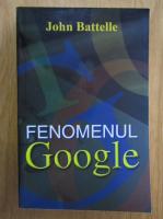 John Battelle - Fenomenul Google
