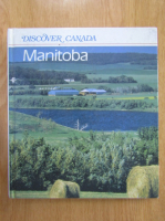 Ken Emmond - Discover Canada. Manitoba