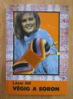 Lazar Ildi - Vegig a soron
