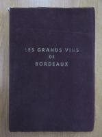 Anticariat: Les grands vins de bordeaux