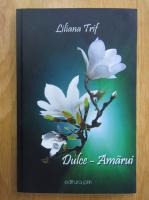 Liliana Trif - Dulce amarui