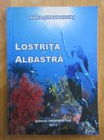 Maria Serban Silivas - Lostrita albastra