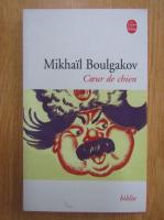 Mikhail Boulgakov - Coeur de chien
