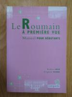 Anticariat: Raluca Suciu - Le Roumain a premiere vue. Manuel pour debutants