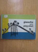 Anticariat: Ursula Kriesel - Gimnastica pentru prescolari