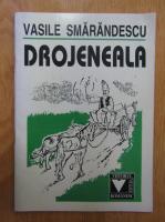 Vasile Smarandescu - Drojeneala
