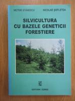 Victor Stanescu - Silvicultura cu bazele geneticii forestiere