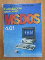 Vlad Tepelea - Calculatoare personale. MS-DOS 4.01