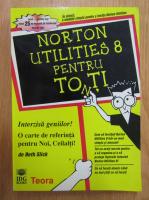 Beth Slick - Norton Utilities 8 pentru tonti