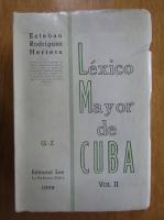 Esteban Rodriguez Herrera - Lexico mayor de Cuba (volumul 2)
