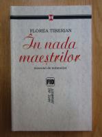 Florea Tiberian - In nada maestilor. Studii si eseuri de antropologie cultural-religioasa