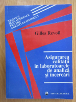 Gilles Revoil - Asigurarea calitatii in laboratoarele de analiza si incercari