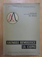 I. Nicolau - Anemiile hemolitice la copii