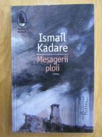 Anticariat: Ismail Kadare - Mesagerii ploii