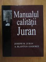 Joseph M. Juran - Manualul calitatii Juran