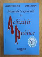 Laurentiu Popper - Manualul expertului in achizitii publice
