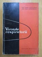 Marin Voiculescu, Emil Magureanu - Virozele respiratorii