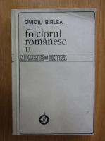 Ovidiu Birlea - Folclorul romanesc (volumul 2)