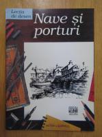 Anticariat: Peter Caldwell - Lectia de desen. Nave si porturi