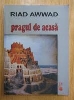 Riad Awwad - Pragul de acasa