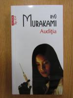 Anticariat: Ryu Murakami - Auditia