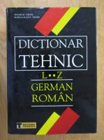 Wilhelm Theiss - Dictionar Tehnic. German-Roman L-Z (volumul 2)