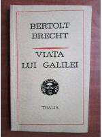 Anticariat: Bertolt Brecht - Viata lui Galilei
