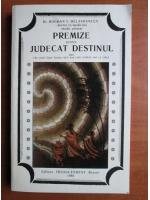 Anticariat: Bogdan V. Delavrancea - Premize pentru judecat destinul