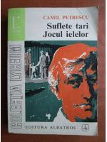Camil Petrescu - Suflete tari. Jocul ielelor