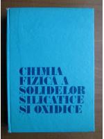 Anticariat: Chimia fizica a solidelor silicatice si oxidice