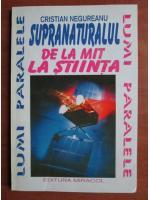 Anticariat: Cristian Negureanu - Supranaturalul de la mit la stiinta